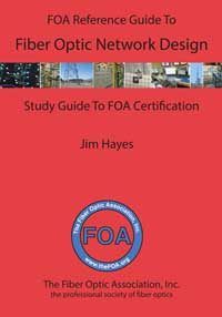 FOA Reference Guide to Fiber Optic Network Design book
